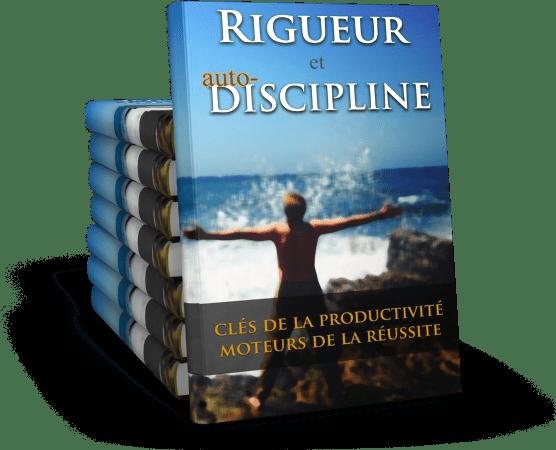 Rigueur et discipline pour réussir
